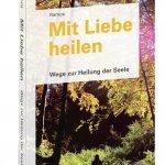 """Buch """"Mit Liebe heilen"""" wieder verfügbar"""